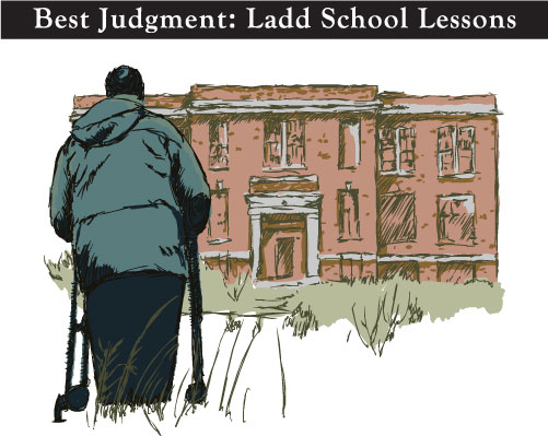 A drawing of a former Ladd resident standing outside an old Ladd building with text above the artwork that says: Best Judgment: Ladd School Lessons.